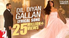 Lyrical: Dil Diyan Gallan Song with Lyrics | Tiger Zinda Hai |Salman Kha...