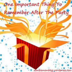 One Thing To Remember After The Party #birthdays #parenting