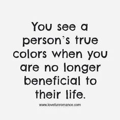Boy, do you ever see who they truely were and truely are. Sometimes it hurts. Truth really hurts.......... BFF my ass.