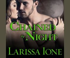 Chained by Night Audiobook by Larissa Ione - hoopla digital