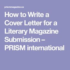 how to write a cover letter for writing submissions - cover letters magazines and letters on pinterest