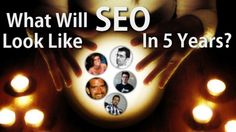 I recently polled a handful of industry experts to find out what they thought SEO would look like in 5 years. What factors will be the most important? What current tactics will be a thing of the past?
