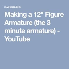 """Making a 12"""" Figure Armature (the 3 minute armature) - YouTube Clay Videos, A4 Paper, 3 Things, Fun Projects, Crafty, Youtube, Sculpture, Boys, Ideas"""