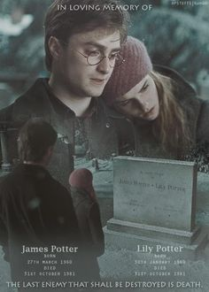In loving memory of Lily and James Potter. The last enemy that shall be deafeated is death.
