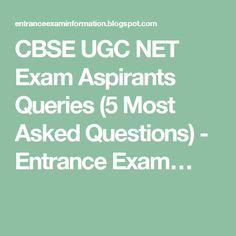 CBSE UGC NET Exam Aspirants Queries (5 Most Asked Questions) - Entrance Exam…