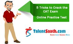 Talentsaath: Prepare for CAT exam, GMAT exam, CAT preparation, SNAP exam, GMAT preparation, management aptitude test, entrance exam for MBA, MBA entrance exam.