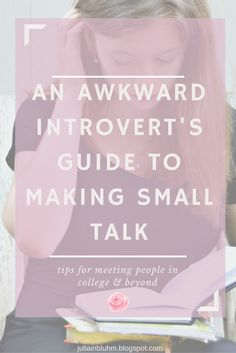 An awkward introvert's guide to making small talk || One of the biggest worries about starting college is making friends. And making friends starts with small talk. I don't know about you, but that is not something that comes super easily to me, as a (slightly awkward) introvert, bahahha. Luckily, I've been taking notes ;)