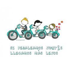 Si pedaleamos juntas, juntos, llega(re)mos más lejos ( y menos cansadas/os... jijiji). ¿Qué, pedaleamos? Eeeeegunon mundo!!