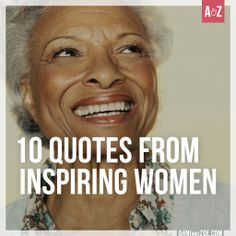 Stay inspired from the women who tell it like it is.