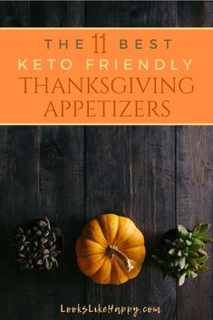 The 11 Best Keto Friendly Thanksgiving Appetizers - these appetizers are so delish your guests won't believe it when (or if!) you tell them they are dieting! The keto diet is the perfect diet to start during the holidays. And if you're already on it, it's