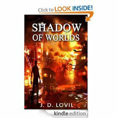 Amazon.com: Shadow of Worlds eBook: JD Lovil: Kindle Store