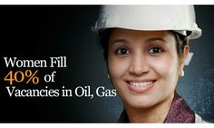 http://www.rigzone.com/news/oil_gas/a/127452/Women_Fill_40_of_Vacancies_in_Oil_Gas