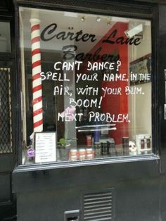 this London barber shop constantly updates their front window with cheeky little thoughts