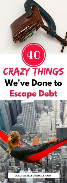 Sometimes it takes some crazy ways to get out of debt. Credit cards aren't easy to escape!
