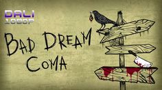 Bad Dream: Coma - Chapters I,II,III Completed (Good) A point&click game where unique minimalistic art style creates an unforgettable and atmospheric experience. Travel through the surreal and disturbing dreamland where everything depends on your actions. You can't die but you can suffer greatly... #indiegame #horror #Steam #pc #Play_Way #YouTube