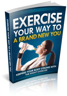 Exercise Your Way To A Brand New You | Weight Loss Bloggers. #plrebooks #plrweightlossebooks #plr #cheapplr