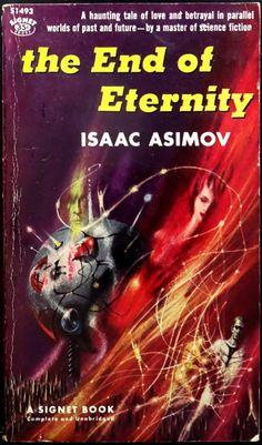 scificovers:  The End of Eternity by Isaac Asimov 1955. Cover by Richard Powers for the 1958 Signet edition.