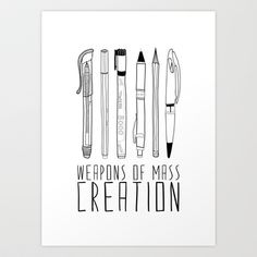 "weapons of mass creation Art Print by Bianca Green - 28""X38"" is $47...also a t-shirt!"
