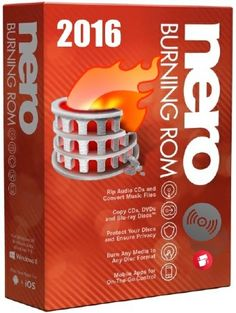 Nero Burning ROM 2016 17.0.00700 Final + Serial and Patch [122MB] ~ Cybi Crack