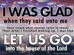 Hipster Devotional #21: I Was Glad When They Said...