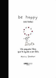 Be happy - Sé feliz. Aula de Elena.