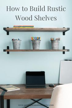 How to Easily Build Rustic Wood Shelves - Petals, Pies and Otherwise