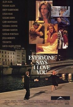 Everyone Says I Love You (1996) - warm and delightful comedy, with oldtime romantic songs sung byactors who don't normally sing!  Goldie Hawn, Julia Roberts, Drew Barrymore, Alan Alda, Woody Allen. I heart the Great American Songbook so this movie is a joy to watch.