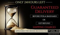 Last 24hrs left!! Hurry Up!! Avail it before you miss it!! Guaranteed Delivery Before Poila Baishakh!! Last Day Last Chance Go Ahead And Place Your Order Today!!
