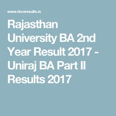 Rajasthan University BA 2nd Year Result 2017 - Uniraj BA Part II Results 2017