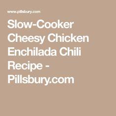 Slow-Cooker Cheesy Chicken Enchilada Chili Recipe - Pillsbury.com