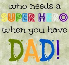 Who needs a superhero when you have a dad! Happy Birthday Daddy, we love you so so much! I Miss You Dad, I Love My Dad, Love My Family, Mom And Dad, Dad Quotes, Family Quotes, Funny Quotes, Happy Birthday Daddy, Dad Birthday