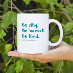 Be silly. Be honest. Be kind. - Ralph Waldo Emerson.