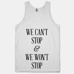 """We Cant Stop"" Tank☺ ♥"