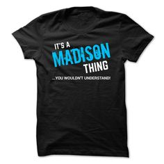 SPECIAL - It •̀ •́  a MADISON thing    ✓ Not Available in Store. Designed, printed and shipped in the USA (also shipped internationally). This shirt is perfect gift for you and your friends in this season.graduates