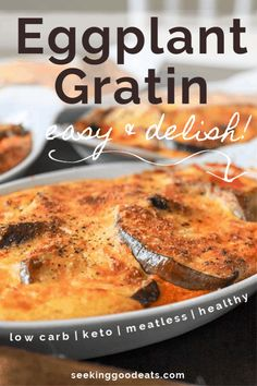 An easy keto casserole for low carb eggplant gratin. This will become a weeknight favorite when you need a simple easy low carb and keto dinner. This eggplant parmesan is also gluten free and sugar free too. The perfect meatless Monday meal - melted cheese, fresh eggplant, and marinara! #lowcarbrecipes #meatless #keto #lowcarb #lchf #eggplant #casserole #seekinggoodeats #meatlessmonday #italian #french