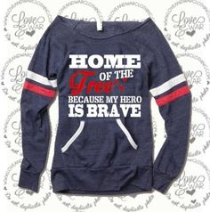 LOVEANDWARCLOTHING - Home of the free because my HERO is brave slouch sweater, $46.95 (http://www.loveandwarclothing.com/home-of-the-free-because-my-hero-is-brave-slouch-sweater/)