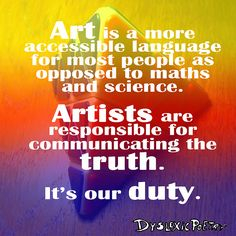 Artists, musicians, poets... It is up to us to SAVE THE WORLD! Simple Minds, Make Sense, Illusions, Musicians, No Response, Language, Mindfulness, Science, Artists