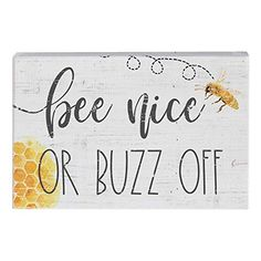 Brighten up a bookshelf, table or desk with this wooden box sign featuring an encouraging theme and a sweet bee graphic. Full graphic text: Bee nice or buzz W x H x DWood Bee Quotes, Bee Creative, I Love Bees, Bee Art, Bee Crafts, Bee Theme, Box Signs, Bee Happy, Save The Bees
