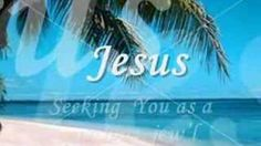 jesus you are my all in all, via YouTube.