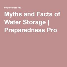 Myths and Facts of Water Storage | Preparedness Pro