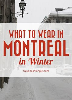Wondering what to wear in Montreal in winter? Read these tips to stay stylishly warm!