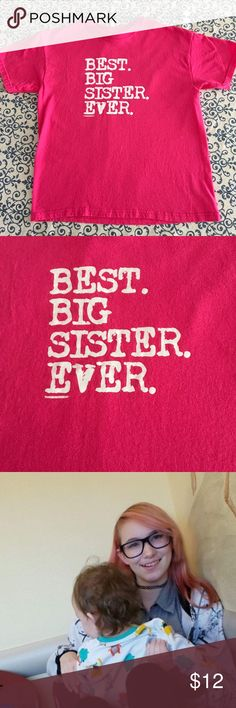 """Best Big Sister Ever. Hot pink girls tee shirt L Having a new baby? Let everyone know by dressing up the big sister in this awesome shirt!  My daughter never wore it, so it's still new (never had tags) .Measurements are bust 34"""" length 22"""".  Big kids size large. Shirts & Tops Tees - Short Sleeve"""