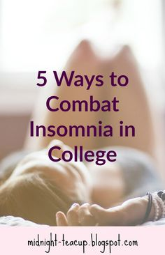 Midnight Tea: 5 Ways to Combat Insomnia in College