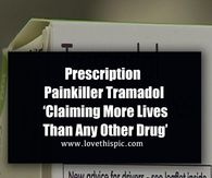 Prescription Painkiller Tramadol 'Claiming More Lives Than Any Other Drug'
