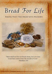 """DVDs Bread for Life """"Man shall not live on bread alone, but on every word that comes from the mouth of God."""" --Matthew 4:4.  This video shows how to make the bread starter, or you can get started right away with the Bread for Life Starter (BP317)."""