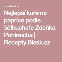 Nejlepší kuře na paprice podle šéfkuchaře Zdeňka Pohlreicha | Recepty.Blesk.cz