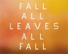 "Ed Ruscha, ""Fall All Leaves All Fall"" (2009). Acrylic On paper. Courtesy Ed Ruscha and Gagosian Gallery."