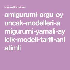amigurumi-orgu-oyuncak-modelleri-amigurumi-yamali-ayicik-modeli-tarifi-anlatimli