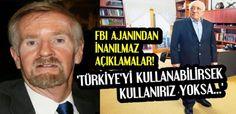 FBI ajanı Paul Williams FETÖ, ABD ve Türkiye hakkında hayret verici açıklamalarda bulundu: FBI ajanı Paul Williams hayret verici açıklamalarda bulundu: Suriye meselesi, bizim Hazar'daki enerji kaynaklarını almamız için başlatıldı. O kaynaklar Rusya'ya gitsin istemiyoruz. Bunun için her şeyi yaptık. Türkiye'yi kullanmaya çalıştık. Gülen de bize bu konuda yardımcı oldu. Gülen, Türkiye'den ayrıldığında onu ABD ordusu taşıdı. ABD'de teröristbaşının dünya için büyük tehdit oluşturduğunu keşfeden…