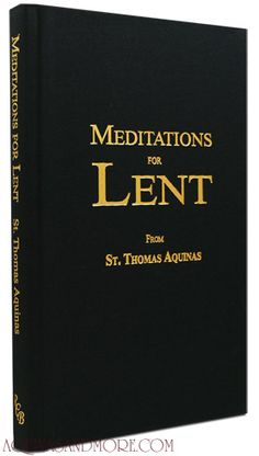 Meditations for Lent from St. Thomas Aquinas. Year after year, this volume of daily reflections is our bestselling Lenten book.